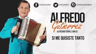 Video Si Me Quisiste Tanto (Audio) de Alfredo Gutierrez