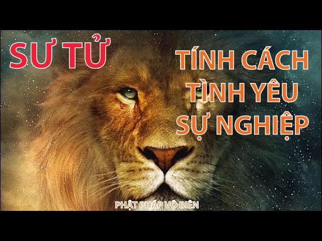 [12 CUNG HOÀNG ĐẠO] SƯ TỬ – TÍNH CÁCH – TÌNH YÊU VÀ SỰ NGHIỆP