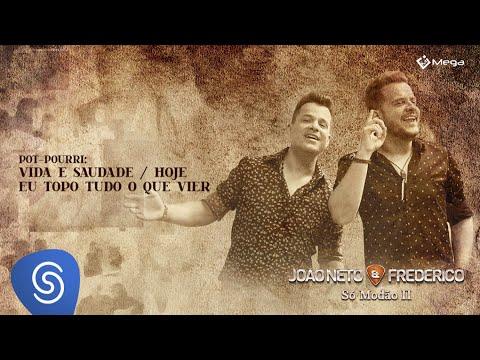 Vida e Saudade / Hoje Eu Topo Tudo o Que Vier / O Último dos Apaixonados - João Neto e Frederico