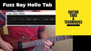 Fuzz Say Hello Guitar Lesson Tutorial With Tabs