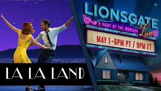 La La Land (2016) - Lionsgate LIVE! A Night At The Movies | #StayHome #WithMe
