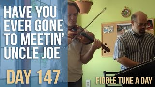 Have You Gone to Meetin' Uncle Joe? Day #147