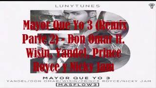 Mayor Que Yo 3 Parte 2 -(Letra)Don Omar Ft Wisin Y Yandel, Prince Royce Y Nicky Jam unico 2106