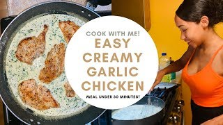 EASY MEAL UNDER 30 MINUTES! Creamy Garlic Parmesan Chicken! COOK WITH ME!