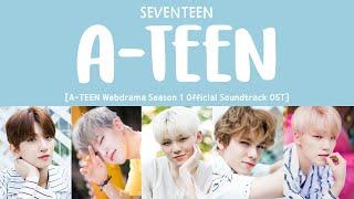 [LYRICS가사] SEVENTEEN (세븐틴)   A TEEN (A TEEN 에이틴 OST PART 3)