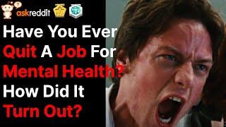 Ever Quit A Job For Mental Health? (AskReddit | Reddit Stories)