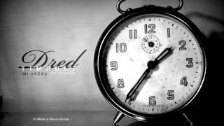 Dred - Timpule , imi vreau trecutul