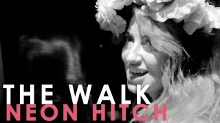 Neon Hitch [The Walk]