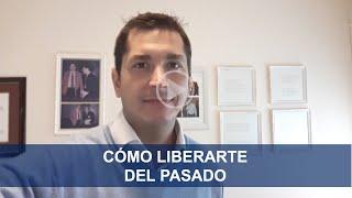 CÓMO LIBERARTE DEL PASADO - Dr. Adrián Jaime