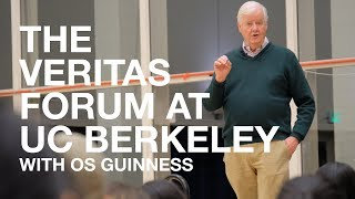 The Veritas Forum with Os Guinness at UC Berkeley: Time for Truth