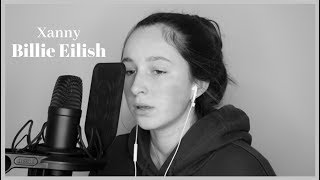 Xanny   Billie Eilish Cover