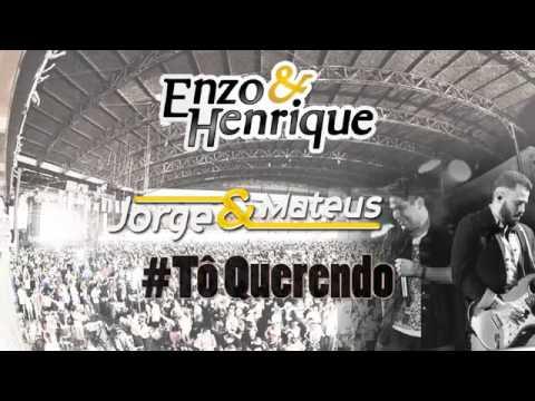 Tô Querendo (part. Jorge e Mateus) - Enzo e Henrique