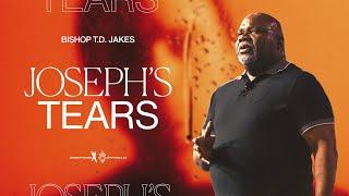 Joseph's Tears – Bishop T.D. Jakes