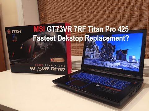 MSI GT73VR 7RF Titan Pro-425 Unboxing & Benchmarks