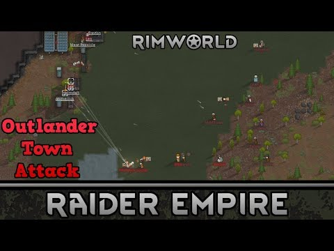 [14] Attacking Our First Town (Part 2)   RimWorld 1.0 Raider Empire