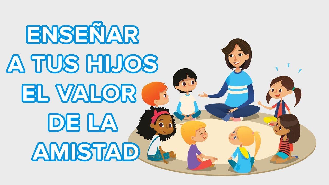 Cómo enseñar el valor de la amistad a los niños | 12 meses, 12 valores ????????