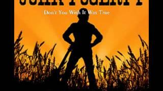 John Fogerty - Don't You Wish It Was True