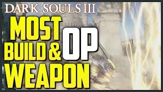 Dark Souls 3: Best Weapon & MOST OP Build (PVPPVE   STRFaith)