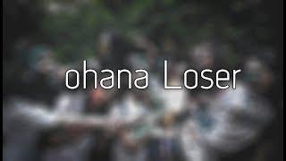 OHANA LOSER