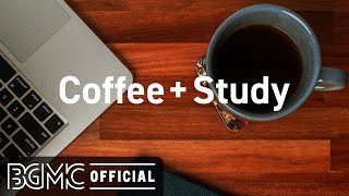 Coffee + Study: Relaxing Jazz Music - Coffee Jazz for Focus, Concentration