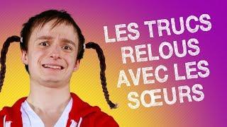 TOP #5 DES TRUCS RELOUS AVEC LES SŒURS