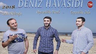 Ramin Edaletoglu ft Niyameddin Umud ft Zeyneddin Seda – Deniz havasidi