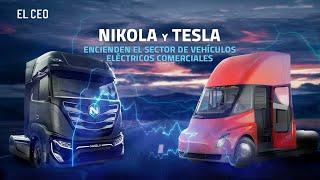 Nikola y Tesla encienden el sector de vehículos eléctricos comerciales