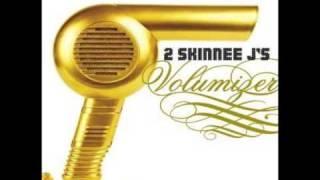 2 Skinnee J's- Sugar & Candy