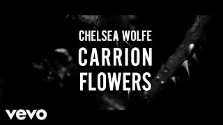 Chelsea Wolfe   Carrion Flowers (Official Video)