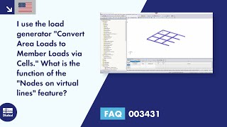 "FAQ 003431 | I use the load generator ""Convert Area Loads to Member Loads via Cells."" What is the function of the ""Nodes on virtual lines"" feature?"