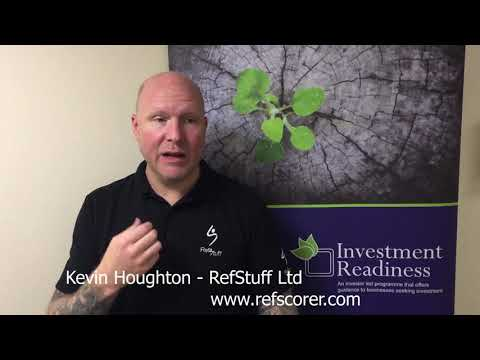 Kevin Houghton From RefStuff : 30 seconds on Investment Readiness