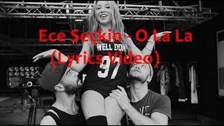 Sinan Ceceli Feat. Ece Seçkin - O La La (Lyrics-Sözler)