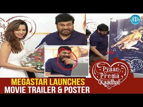 Megastar Chiranjeevi Launches Pyaar Prema Kaadhal Movie Trailer