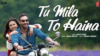 Tu Mila To Haina full song  Arijit Singh  De De Payar De  Ajay Devgan.