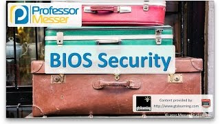 BIOS Security - CompTIA A+ 220-901 - 1.1