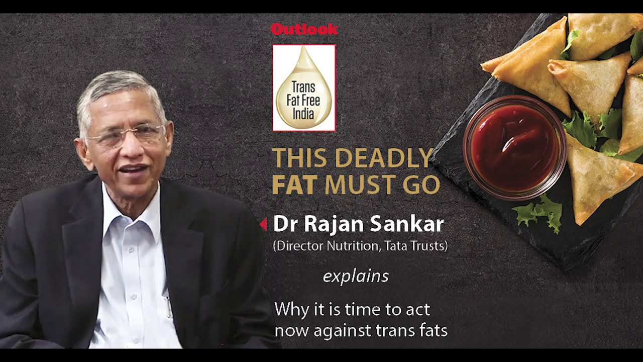 Dr Rajan Sankar on Trans Fats and Its Linkage With Ncds