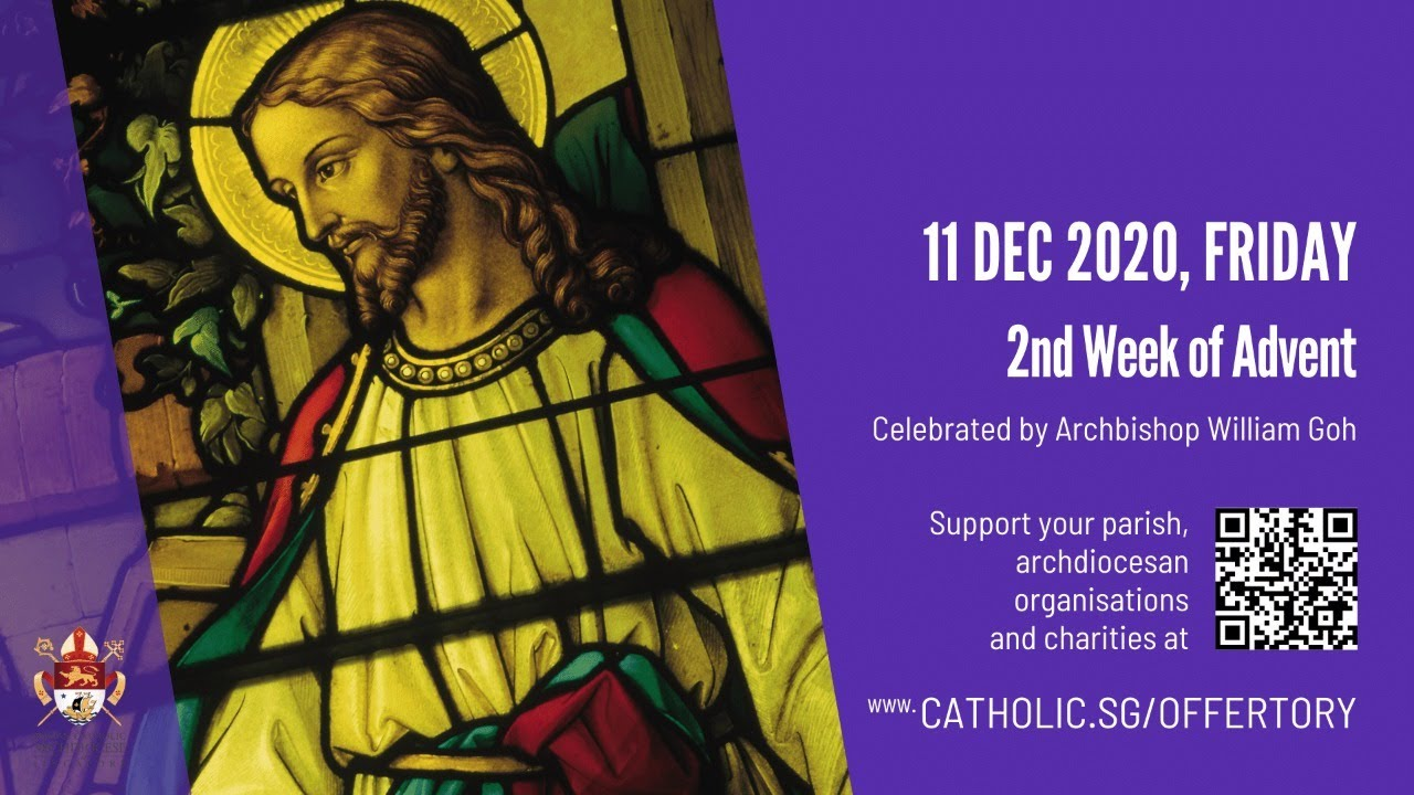 Catholic Archdiocese of Singapore Daily Mass Friday 11th December 2020