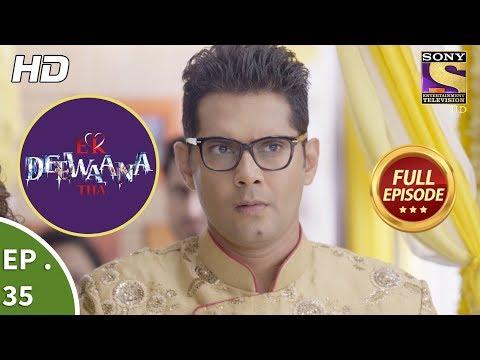 Ek Deewaana Tha - Ep 35 - Full Episode - 8th December, 2017