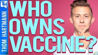 Who OWNS the Vaccines? (w/ Nick Dearden )