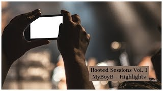 My Boy B live at Rooted Sessions Volume 01