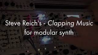 Clapping Music by Steve Reich - for Modular Synth