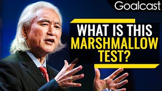 How Marshmallows Predict Your Success | Michio Kaku | Goalcast