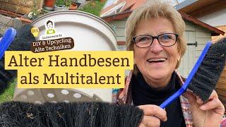 Handbesen Upcycling - Das Multitalent für den Garten: Handbesen weiterverwenden