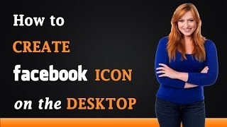 How to Create a Facebook Icon on the Desktop