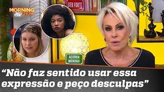 Ana Maria Braga pede desculpas por falar de preconceito com reverso no BBB