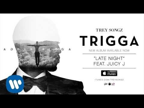 Trey Songz - Late Night feat. Juicy J [Official Audio]