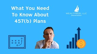 What You Need To Know About 457(b) Plans