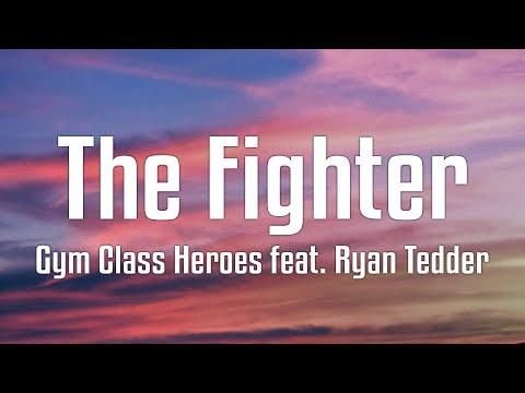 Gym Class Heroes feat. Ryan Tedder - The Fighter (Lyrics)