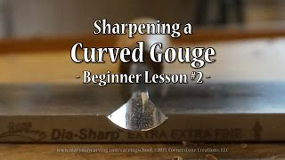 Sharpening A Curved Gouge  Beginner Lesson 2