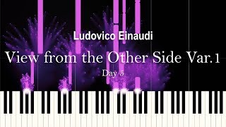 """Ludovico Einaudi   """"View From The Other Side Var. 1"""", Day 5 